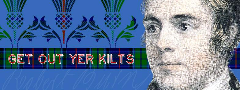 a portrait of Robert Burns with 'Get Out Yer Kilts' phrase